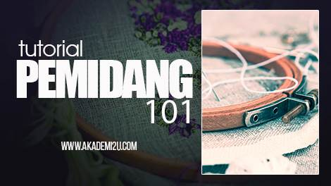 Tutorial Pemidang Embroidery Hoop 101